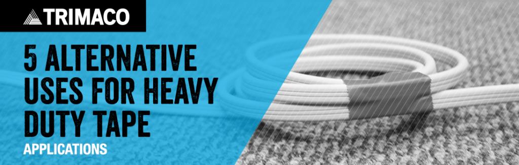 5 Alternative Uses for Heavy Duty Tape